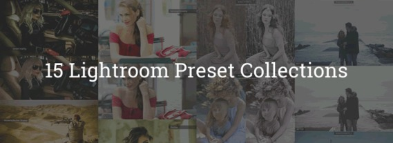 15 Lightroom Preset Collections for Adding Professional Effects to Your Photography